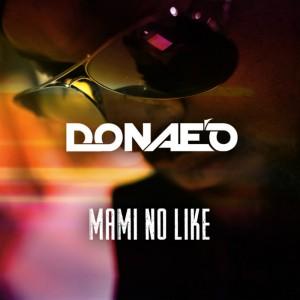 Donaeo - Mami No Like [Passion & Progress Music]