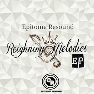 Epitome Resound - Reigning Melodies EP [Tamaiya]