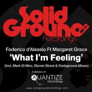 Federico d'Alessio feat. Margaret Grace - What I'm Feeling [Solid Ground Recordings]