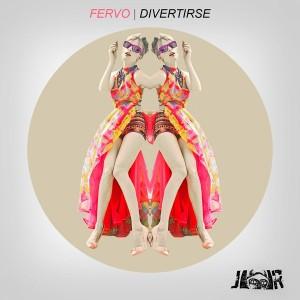 Fervo - Divertirse [Jambalay Records]