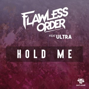 Flawless Order feat. Ultra - Hold Me [Ruff House Recordings]
