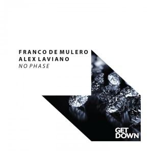 Franco De Mulero & Alex Laviano - No Phase [Get Down Recordings]