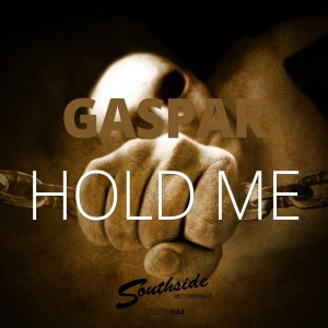 Gaspar - Hold Me [Southside Recordings]