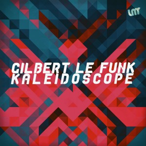 Gilbert Le Funk - Kaleidoscope [La Musique Fantastique]