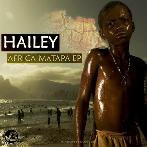 Hailey - Africa Matapa EP [VBMusic Records]