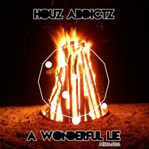 Houz Addictz - A Wonderful Lie [MuziTanium Recordings]