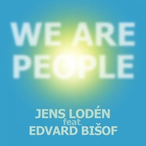Jens Lodén feat. Edvard Bisof - We Are People [Loplay Recordings]