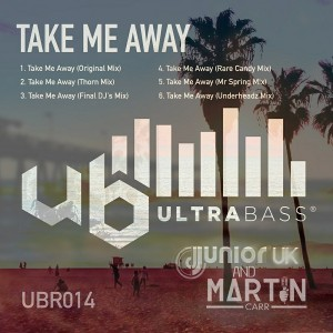 Junior UK & Martin Carr - Take Me Away [Ultra Bass Records]