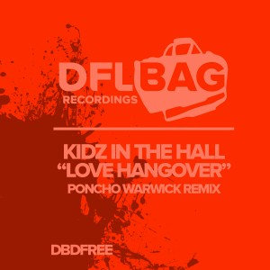 Kidz  In The Hall - Love Hangover (Poncho Warwick Remix) [DFLBag_DBDFREE]