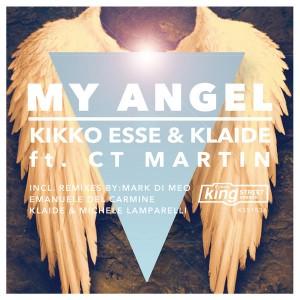 Kikko Esse & Klaide feat. CT Martin - My Angel [King Street]