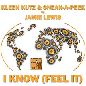 Kleen Kutz & Sneak-A-Peak vs. Jamie Lewis - I Know (Feel It) [Purple Tracks]