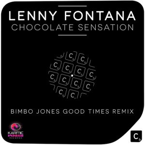 Lenny Fontana - Chocolate Sensation (Bimbo Jones Good Times Remix) [CR2]