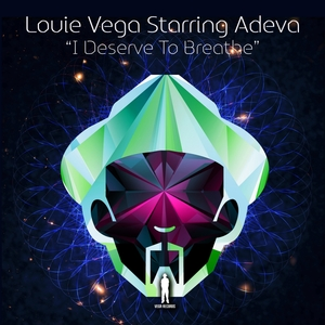 Louie Vega Starring Adeva - I Deserve To Breathe [Vega Records]