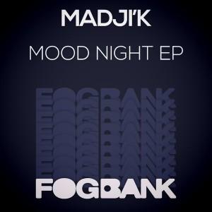 Madji'k - Mood Night EP [Fogbank]