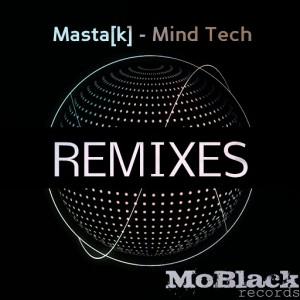 Masta[k] - Mind Tech (Remixes) [MoBlack Records]