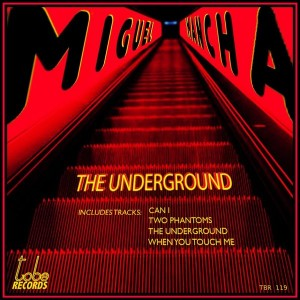 Miguel Mancha - The Underground [To Be Records]
