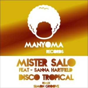 Mister Salo feat. Sanna Harfield - Disco Tropical [Manyoma Records]