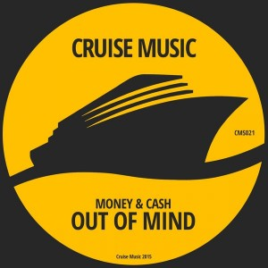 Money & Cash - Out of Mind [Cruise Music]