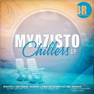 Myazisto - Chillers EP [Beat Rebelz]