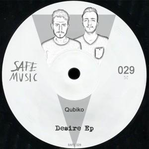 Qubiko - Desire EP [Safe Music]