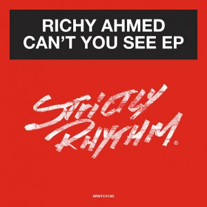 Richy Ahmed - Can't You See EP [Strictly Rhythm Records]