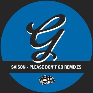 Saison - Please Don't Go Remixes [Guesthouse]