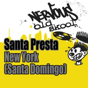 Santa Presta - New York (Santa Domingo) [Nervous Old Skool]