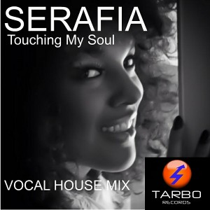 Serafia - Touching My Soul [Tarbo Records]