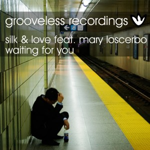 Silk & Love feat. Mary Loscerbo - Waiting For You [Grooveless Recordings]
