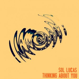 Sol Lucas - Thinking About You [Underground Frequency Recordings]