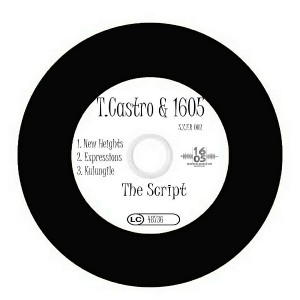 T.Castro & 1605 - The Script [SixteenZeroFive Recordings]
