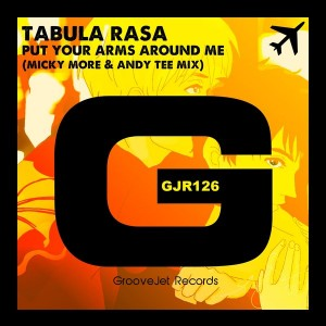 Tabula Rasa - Put Your Arms Around Me (Micky More & Andy Tee Mix) [GrooveJet Records]
