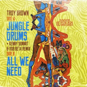 Troy Brown - Jungle Drums [Good For You Records]