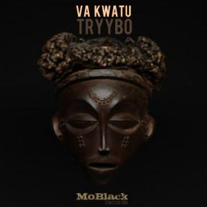 Tryybo - Va Kwatu [MoBlack Records]