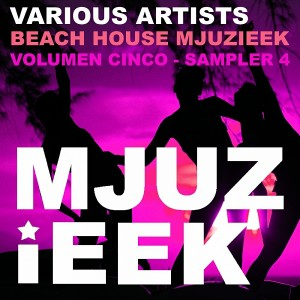 Various Artists - Beach House Mjuzieek, Vol. 5- Sampler 4 [Mjuzieek Digital]