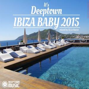 Various Artists - It's Deeptown Ibiza Baby 2015 [Deeptown Music]