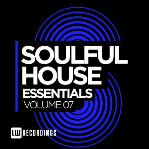 Various Artists - Soulful House Essentials, Vol. 7 [LW Recordings]