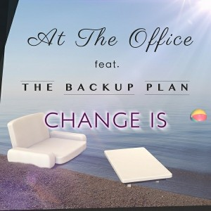 At the Office feat. The Backup Plan - Change Is [Akoume House]