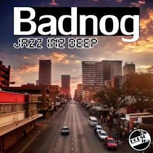 Badnog - Jazz In2 Deep [House365 Records]