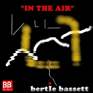 Bertie Bassett - In The Air [BB sound]