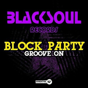 Block Party - Groove On [Essential 12 Inch Classics]