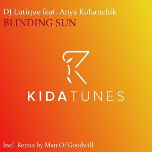 DJ Lutique feat. Anya Kohanchik - Blinding Sun [Kida Tunes]