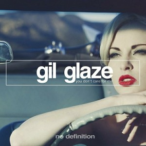 Gil Glaze - You Don't Care for Me [No Definition]