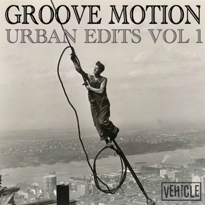 Groove Motion - Urban Edits, Vol. 1