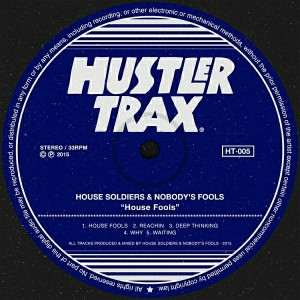 House Soldiers & Nobody's Fools - House Fools [Hustler Trax]