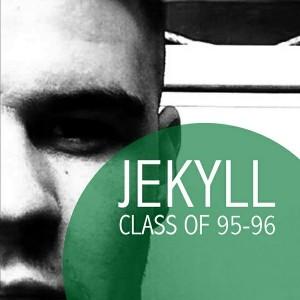 Jekyll - Class of 95-96 [Urban Dubz Music]