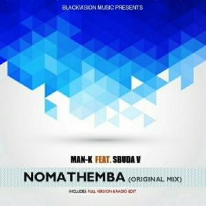 Man-K feat. Sbuda V - Nomathemba [BlackVision Music]