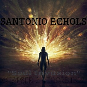 Santonio Echols - Soul Invasion [Chapter 2 Recordings]
