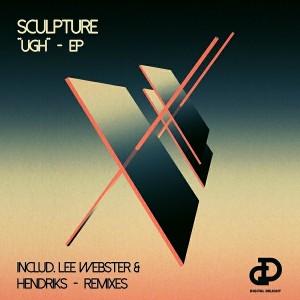 Sculpture - UGH - EP [Digital Delight]