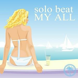 Solo Beat - My All [Bikini Sounds Rec.]